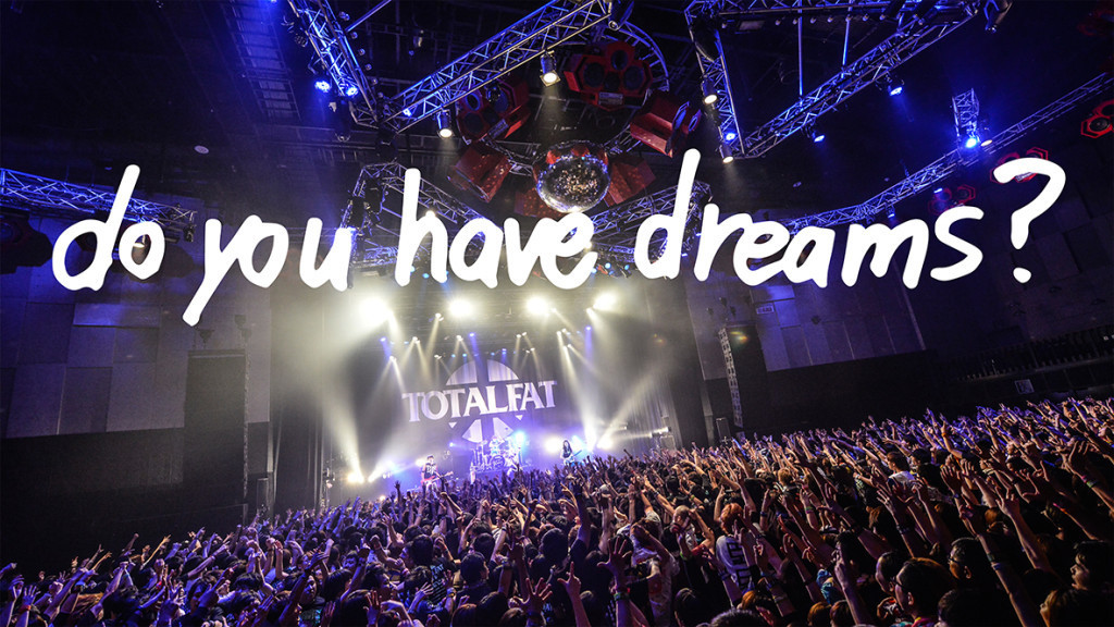 do you have dreams?