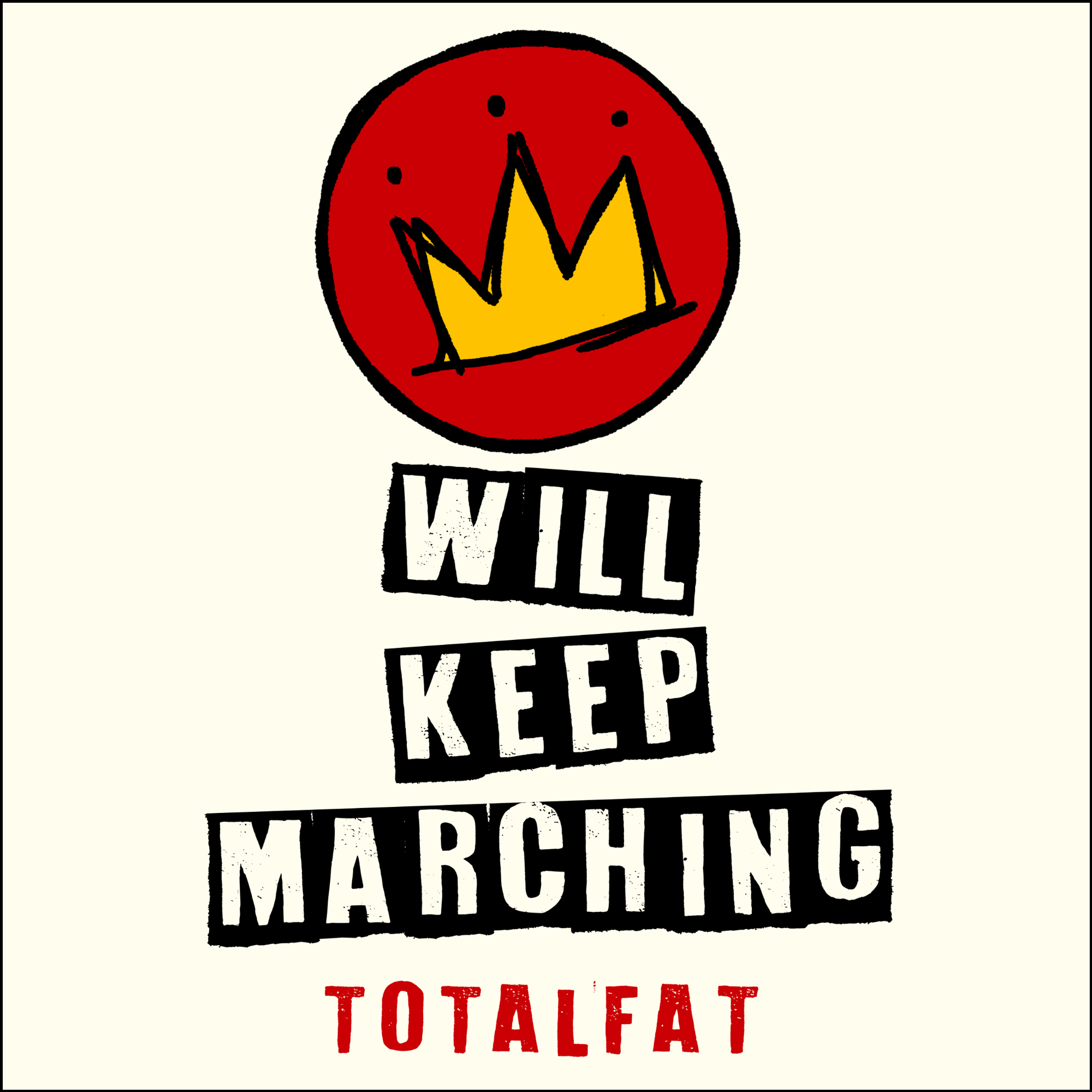 Image of TOTALFAT - WILL KEEP MARCHING